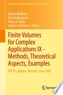 Finite Volumes For Complex Applications Ix Methods Theoretical Aspects Examples Book PDF