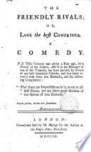 The Friendly Rivals  Or  Love the Best Contriver  A Comedy