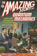 Amazing Story of Quantum Mechanics