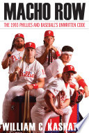 """Macho Row: The 1993 Phillies and Baseball's Unwritten Code"" by William C. Kashatus"