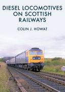 Diesel Locomotives on Scottish Railways