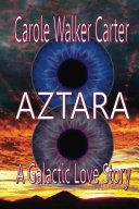 AZTARA, A Galactic Love Story Pdf/ePub eBook