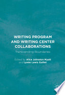 Writing Program and Writing Center Collaborations  : Transcending Boundaries