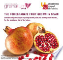THE POMEGRANATE FRUIT GROWN IN SPAIN Antioxidant punicalagin in pomegranate juice and pomegranate extract, for the functional diet of the future