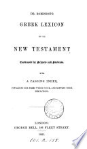Dr Robinson S Greek Lexicon To The New Testament Condensed For Schools And Students With A Parsing Index