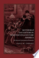 Mothers And Daughters In Nineteenth Century America