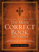 Fatal Flaws of the Most Correct Book on Earth