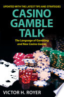 Free Casino Gamble Talk: The Language Of Gambling And The New Casino Game Book