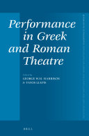 Performance in Greek and Roman Theatre