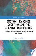 Emotions  Embodied Cognition and the Adaptive Unconscious
