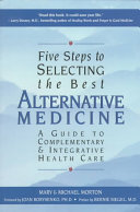 Five Steps to Selecting the Best Alternative Medicine