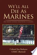 We'll All Die As Marines
