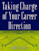 Taking Charge of Your Career Direction  Career Planning Guide  Book 1