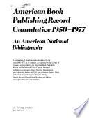 American Book Publishing Record Cumulative, 1950-1977  : An American National Bibliography , Volume 9