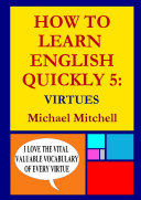HOW TO LEARN ENGLISH QUICKLY 5: VIRTUES