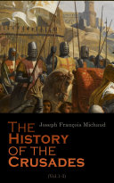 The History of the Crusades  Vol 1 3