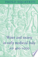 Water and Society in Early Medieval Italy, AD 400-1000