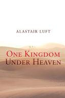 One Kingdom Under Heaven