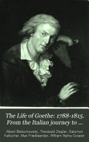 The Life of Goethe  1788 1815  From the Italian journey to the wars of liberation
