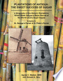 Plantations of Antigua  the Sweet Success of Sugar  Volume 2