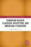 Thornton Wilder  Classical Reception  and American Literature