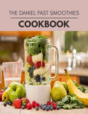 The Daniel Fast Smoothies Cookbook