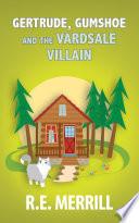 Gertrude  Gumshoe and the VardSale Villain