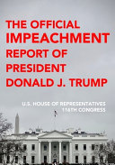 The Official Impeachment Report Of President Donald J Trump