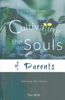 Cultivating the Souls of Parents Book