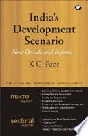 India's Development Scenario  : Next Decade and Beyond...