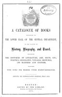Pdf A Catalogue of Books Belonging to the Lower Hall of the Central Department in the Classes of History, Biography, and Travel, Including the Histories of Literature, Art, Sects, Etc., Politics, Geography, Voyages, Sketches, and Manners and Customs, Together with Notes for Readers Under Subject-references
