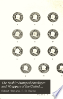 The Nesbitt Stamped Envelopes and Wrappers of the United States of America  with Descriptions of the Varieties of the Dies