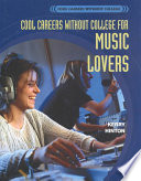 Cool Careers Without College for Music Lovers Book