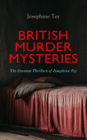 BRITISH MURDER MYSTERIES  The Greatest Thrillers of Josephine Tey