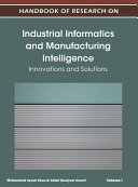 Handbook of Research on Industrial Informatics and Manufacturing Intelligence: Innovations and Solutions Pdf/ePub eBook