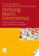 Ordnung. Macht. Extremismus  : Effekte und Alternativen des Extremismus-Modells
