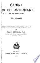 Götz von Berlichingen mit der eisernen Hand; ein Schauspiel. Edited with introd., notes, and map by Frank Goodrich, Götz von Berlichingen