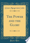 The Power and the Glory (Classic Reprint)