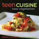 Teen Cuisine New Vegetarian