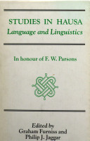 Studies in Hausa Language and Linguistics: In Honour of F  W