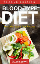 Blood Type Diet  Second Edition   Featuring Blood Type Recipes