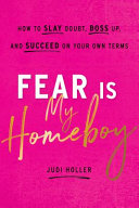 Fear Is My Homeboy Book