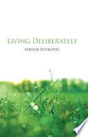 Living Deliberately