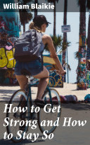 How to Get Strong and How to Stay So [Pdf/ePub] eBook