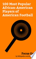 Focus On  100 Most Popular African American Players of American Football Book