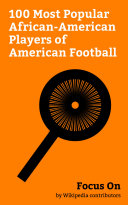 Focus On  100 Most Popular African American Players of American Football