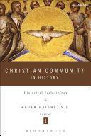 Christian Community in History Volume 1