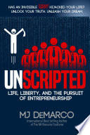 """UNSCRIPTED: Life, Liberty, and the Pursuit of Entrepreneurship"" by MJ DeMarco"