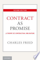 Contract as Promise, A Theory of Contractual Obligation by Charles Fried PDF