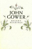 John Gower, Recent Readings
